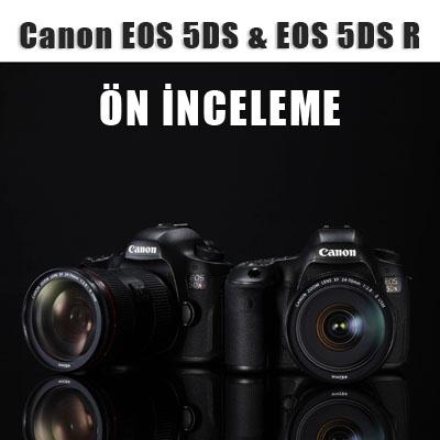 Canon EOS 5DS/5DS R Ön İnceleme