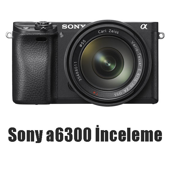 İnceleme: Sony a6300