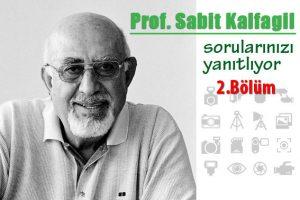 Prof. Sabit Kalfagil sorularınızı yanıtlıyor - 2