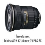 İnceleme: Tokina AT-X 17-35mm f/4 PRO FX
