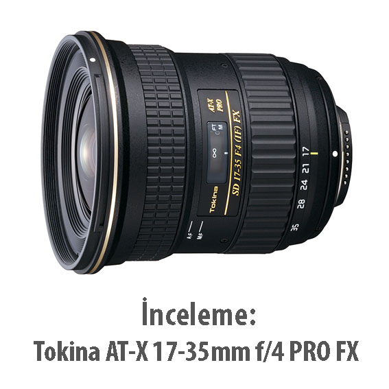 tokina1735 - İnceleme: Tokina AT-X 17-35mm f/4 PRO FX