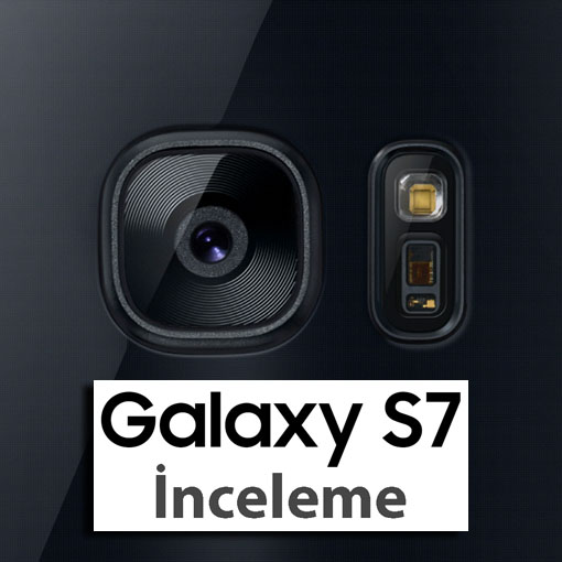 İnceleme: Samsung Galaxy S7
