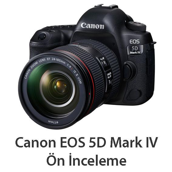 Canon EOS 5D Mark IV Ön İnceleme