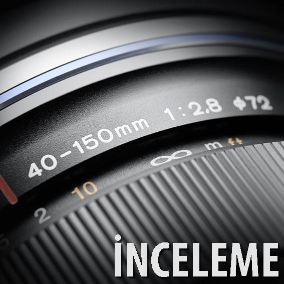 İnceleme: Olympus ED 40-150mm f/2.8 Pro