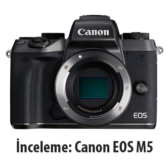 İnceleme: CanonEOS M5
