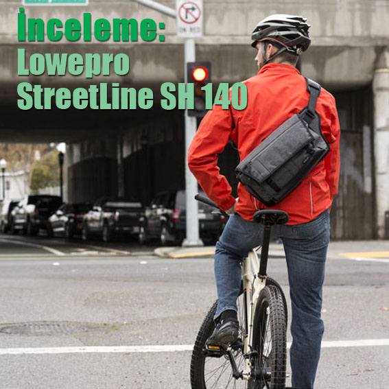 İnceleme: Lowepro StreetLine SH 140