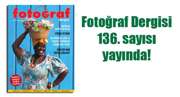 Fotoğraf Dergisi 136. sayısı yayında…