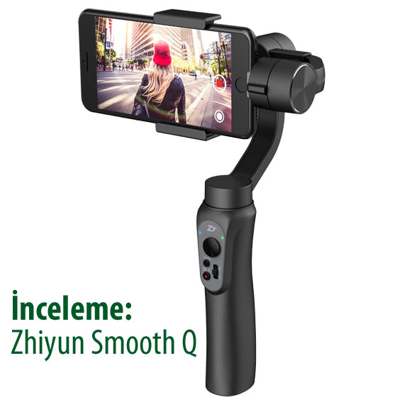 İnceleme: Zhiyun Smooth Q