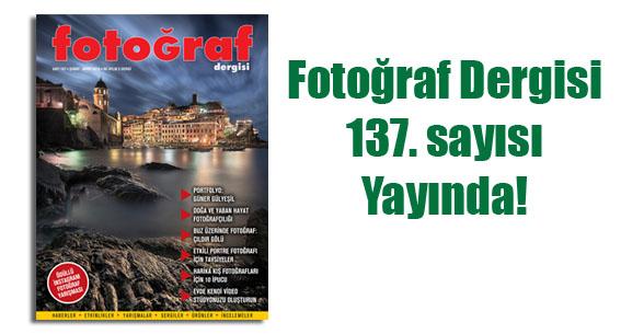Fotoğraf Dergisi 137. sayısı yayında…
