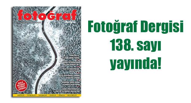 Fotoğraf Dergisi 138. sayısı yayında…