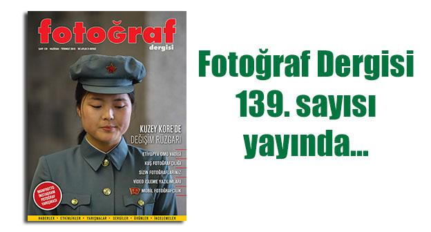 Fotoğraf Dergisi 139. sayısı yayında…