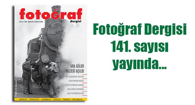 141web - Fotoğraf Dergisi 141. sayısı yayında…