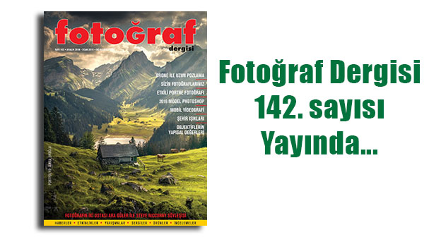 142web - Fotoğraf Dergisi 142. sayısı yayında…