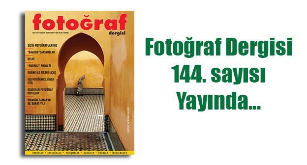 144web - Fotoğraf Dergisi 144. sayısı yayında…