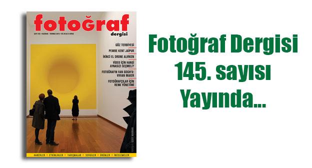 145 web - Fotoğraf Dergisi 145. sayısı yayında…