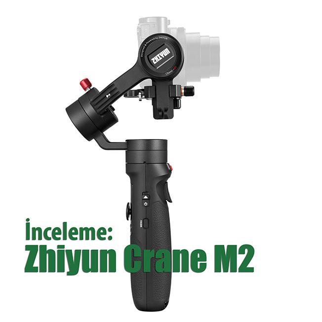 1 3 - İnceleme: Zhiyun Crane M2