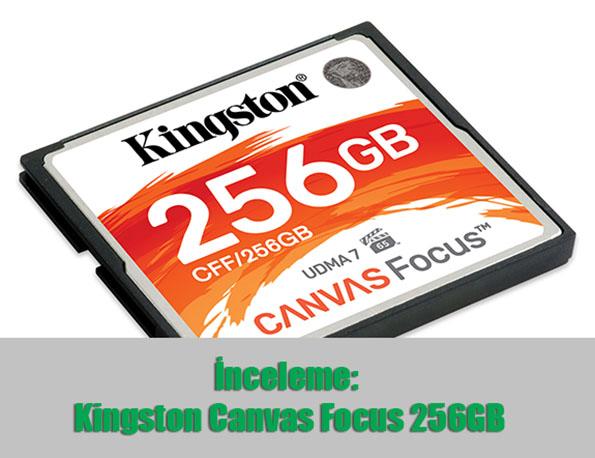 CF Canvas Focus 256GB CFF 256GB hr 17 12 2018 19 15 - İnceleme: Kingston Canvas Focus 256GB