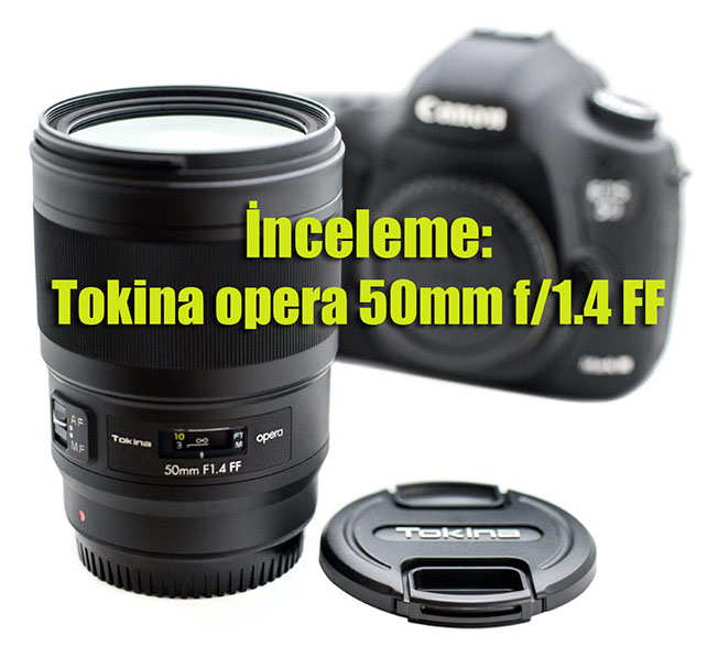 opera50 canon 2 - İnceleme: Tokina opera 50mm f/1.4 FF