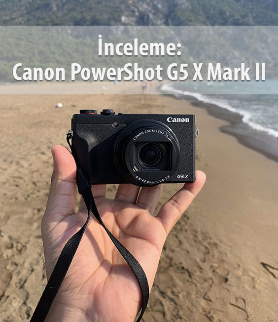 IMG 5260 - İnceleme: Canon PowerShot G5 X Mark II