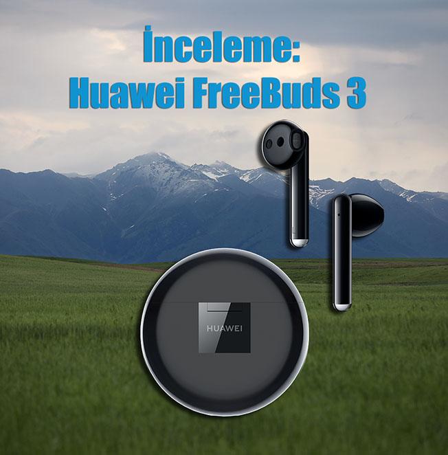 995A9787 fb3 - İnceleme: Huawei FreeBuds 3