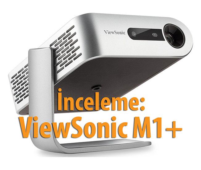 001 1558435528 IMG 1186459 - İnceleme: ViewSonic M1+