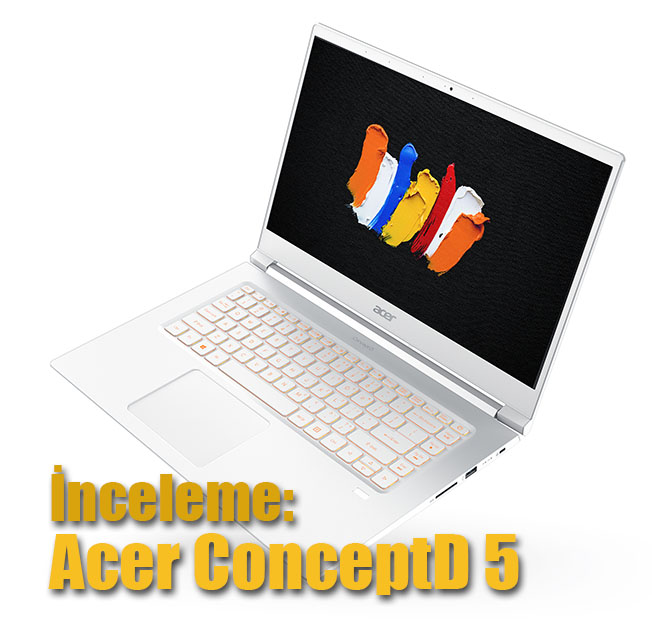 ConceptD 5 CN515 51 03 - İnceleme: Acer ConceptD 5