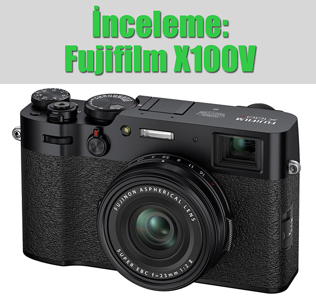 200205 01 02 - İnceleme: Fujifilm X100V