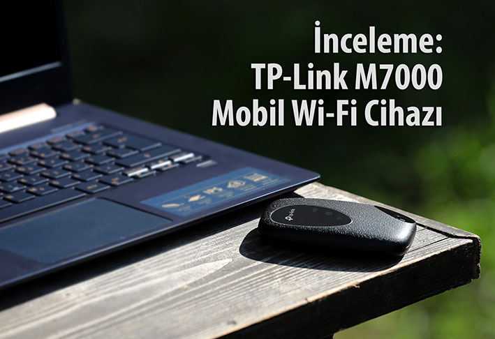 995A5255 kk - İnceleme: TP-Link M7000 Mobil Wi-Fi Cihazı