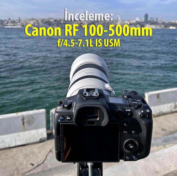 IMG 1004 - İnceleme: Canon RF 100-500mm f/4.5-7.1L IS USM