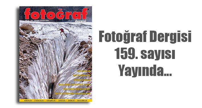 web159 - Fotoğraf Dergisi'nin 159. sayısı yayında…